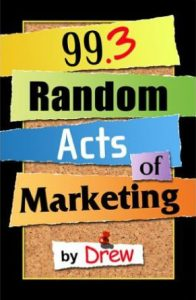 99 Random Acts of Marketing